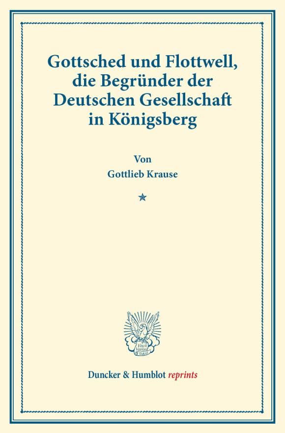 Cover Gottsched und Flottwell, die Begründer der Deutschen Gesellschaft in Königsberg