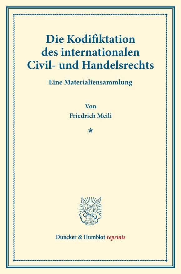 Cover Die Kodifiktation des internationalen Civil- und Handelsrechts