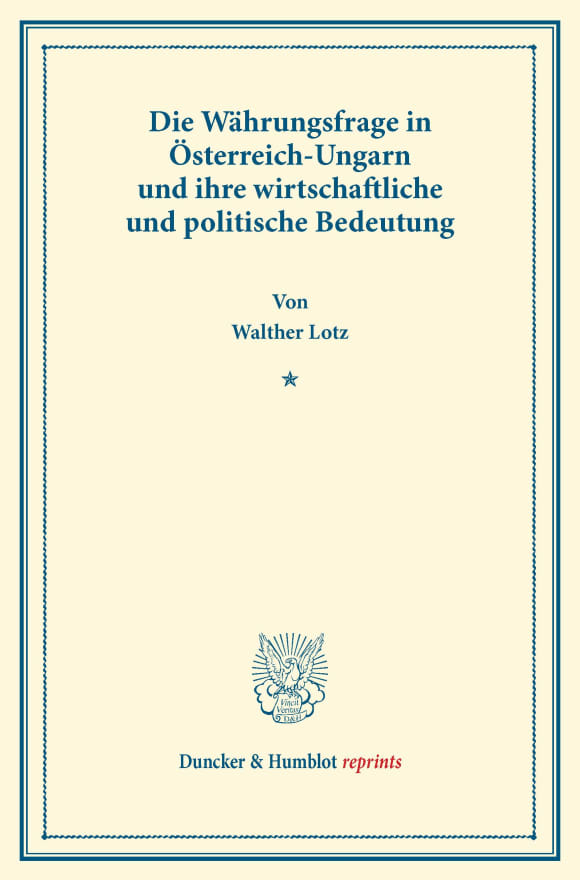 Cover Die Währungsfrage in Österreich-Ungarn und ihre wirtschaftliche und politische Bedeutung