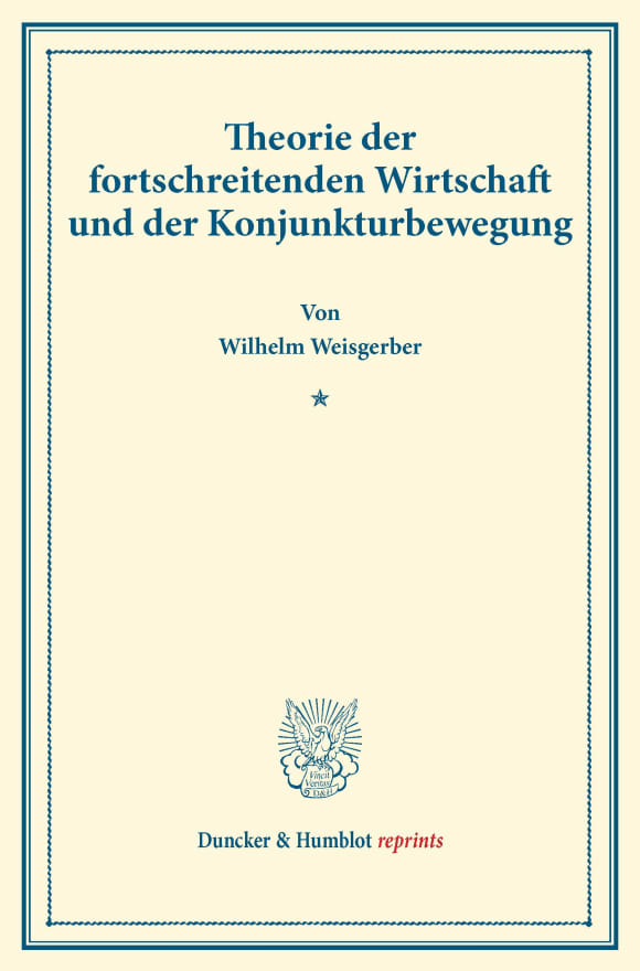 Cover Theorie der fortschreitenden Wirtschaft und der Konjunkturbewegung