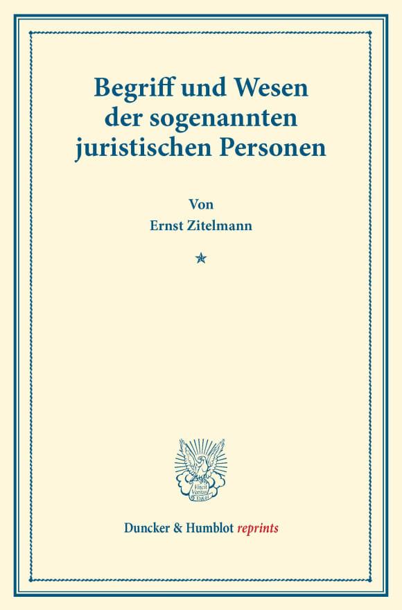 Cover Begriff und Wesen der sogenannten juristischen Personen