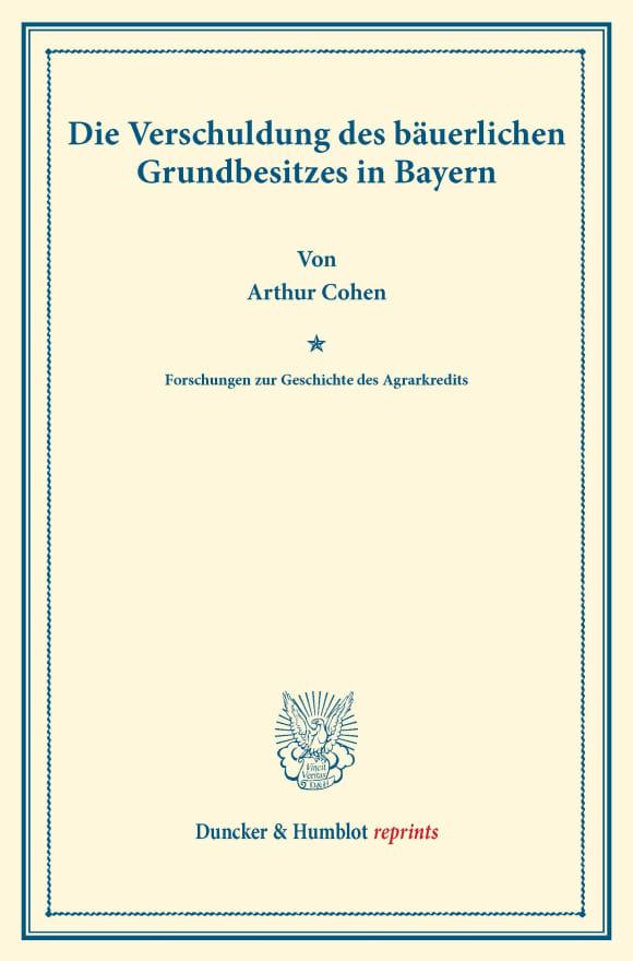 Cover Die Verschuldung des bäuerlichen Grundbesitzes in Bayern