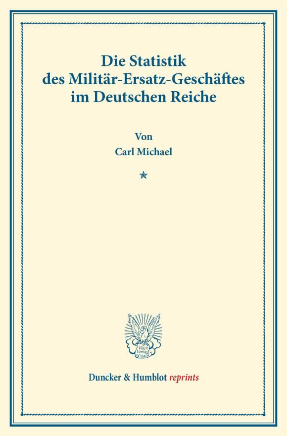 Cover Die Statistik des Militär-Ersatz-Geschäftes im Deutschen Reiche