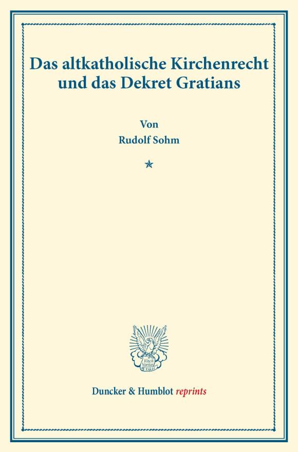 Cover Das altkatholische Kirchenrecht und das Dekret Gratians
