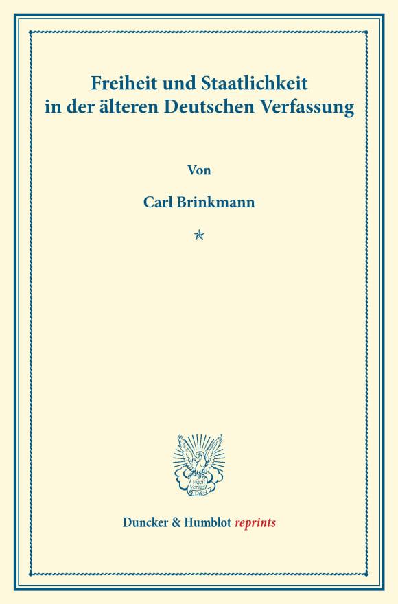 Cover Freiheit und Staatlichkeit in der älteren Deutschen Verfassung