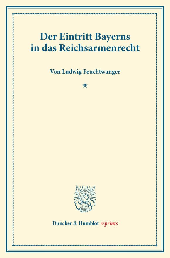 Cover Der Eintritt Bayerns in das Reichsarmenrecht