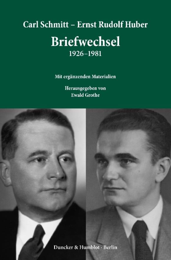 Cover Carl Schmitt – Ernst Rudolf Huber: Briefwechsel 1926–1981