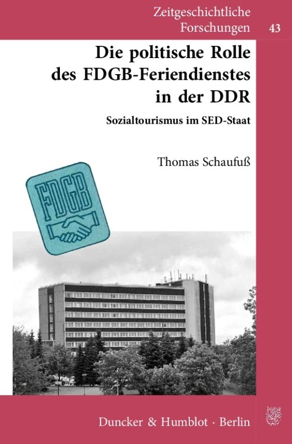Cover Die politische Rolle des FDGB-Feriendienstes in der DDR