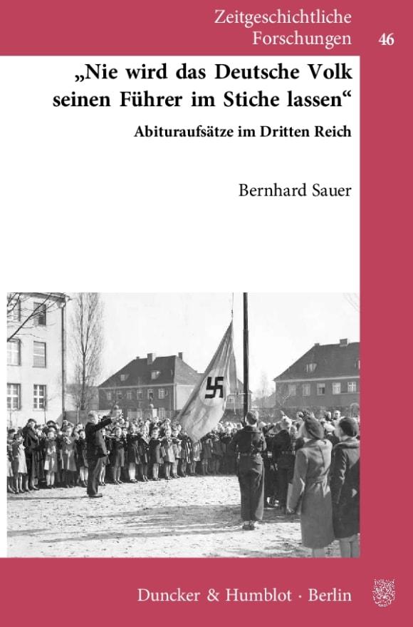 Cover »Nie wird das Deutsche Volk seinen Führer im Stiche lassen«
