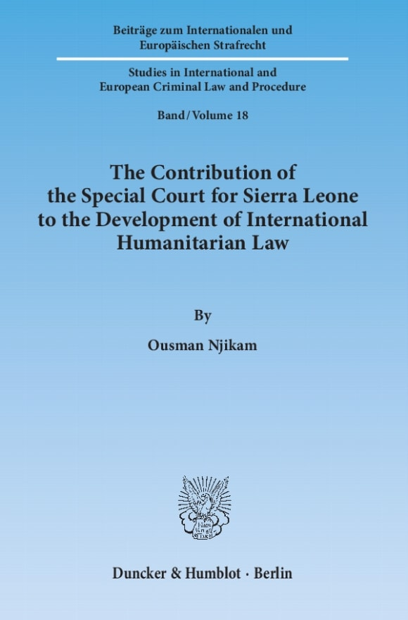Cover The Contribution of the Special Court for Sierra Leone to the Development of International Humanitarian Law