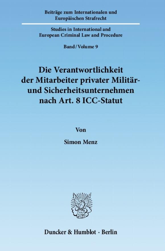 Cover Die Verantwortlichkeit der Mitarbeiter privater Militär- und Sicherheitsunternehmen nach Art. 8 ICC-Statut
