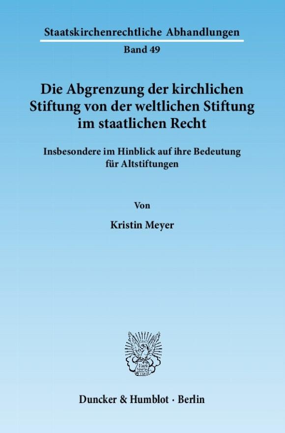 Cover Die Abgrenzung der kirchlichen Stiftung von der weltlichen Stiftung im staatlichen Recht