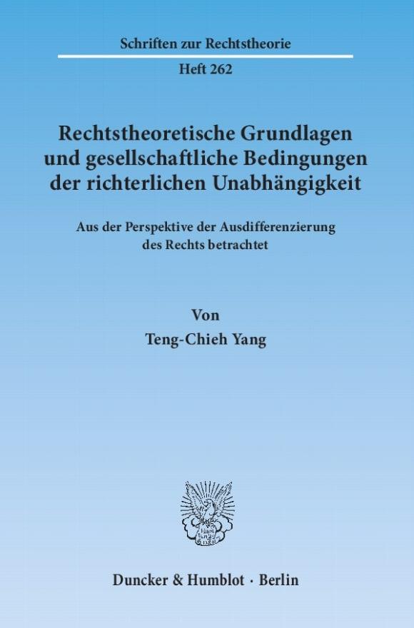 Cover Rechtstheoretische Grundlagen und gesellschaftliche Bedingungen der richterlichen Unabhängigkeit