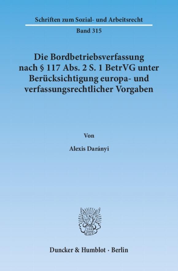 Cover Die Bordbetriebsverfassung nach § 117 Abs. 2 S. 1 BetrVG unter Berücksichtigung europa- und verfassungsrechtlicher Vorgaben<br/>