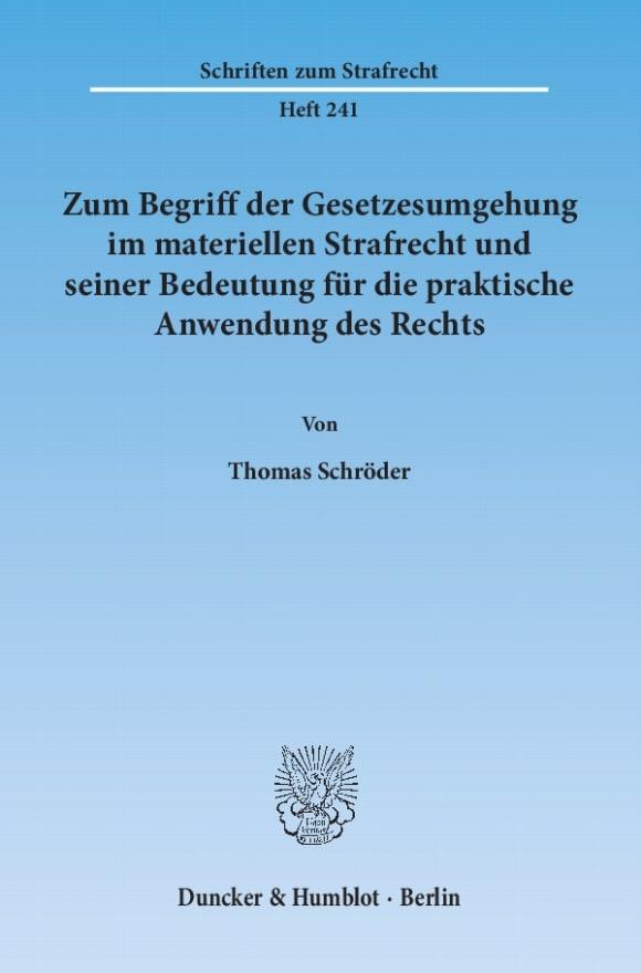 Cover Zum Begriff der Gesetzesumgehung im materiellen Strafrecht und seiner Bedeutung für die praktische Anwendung des Rechts
