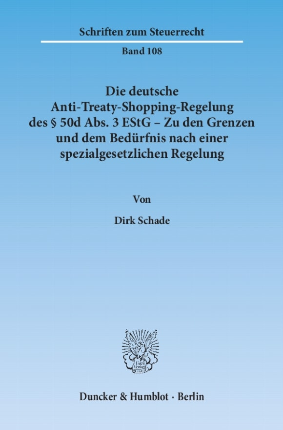 Cover Die deutsche Anti-Treaty-Shopping-Regelung des § 50d Abs. 3 EStG – Zu den Grenzen und dem Bedürfnis nach einer spezialgesetzlichen Regelung