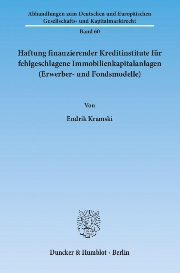 Cover Haftung finanzierender Kreditinstitute für fehlgeschlagene Immobilienkapitalanlagen (Erwerber- und Fondsmodelle)