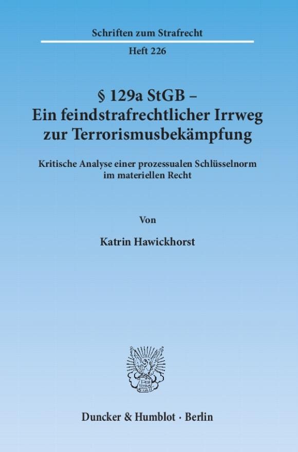 Cover § 129a StGB - Ein feindstrafrechtlicher Irrweg zur Terrorismusbekämpfung