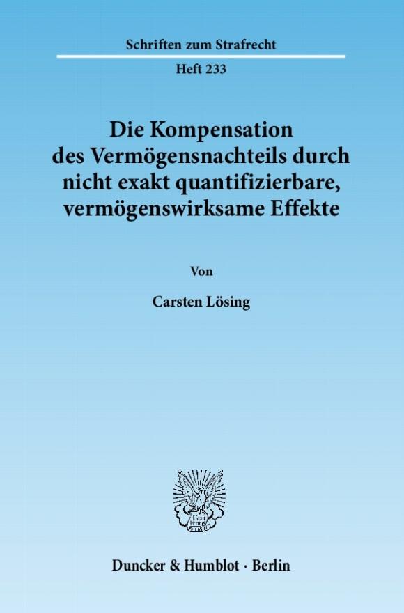 Cover Die Kompensation des Vermögensnachteils durch nicht exakt quantifizierbare, vermögenswirksame Effekte