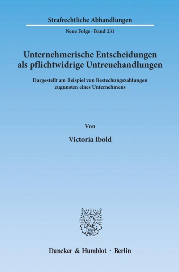 Cover Unternehmerische Entscheidungen als pflichtwidrige Untreuehandlungen