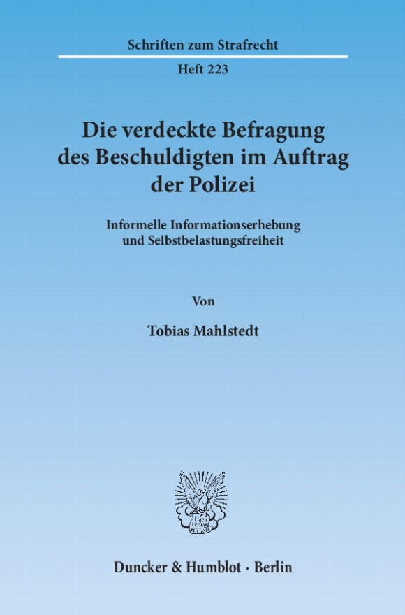Cover Die verdeckte Befragung des Beschuldigten im Auftrag der Polizei