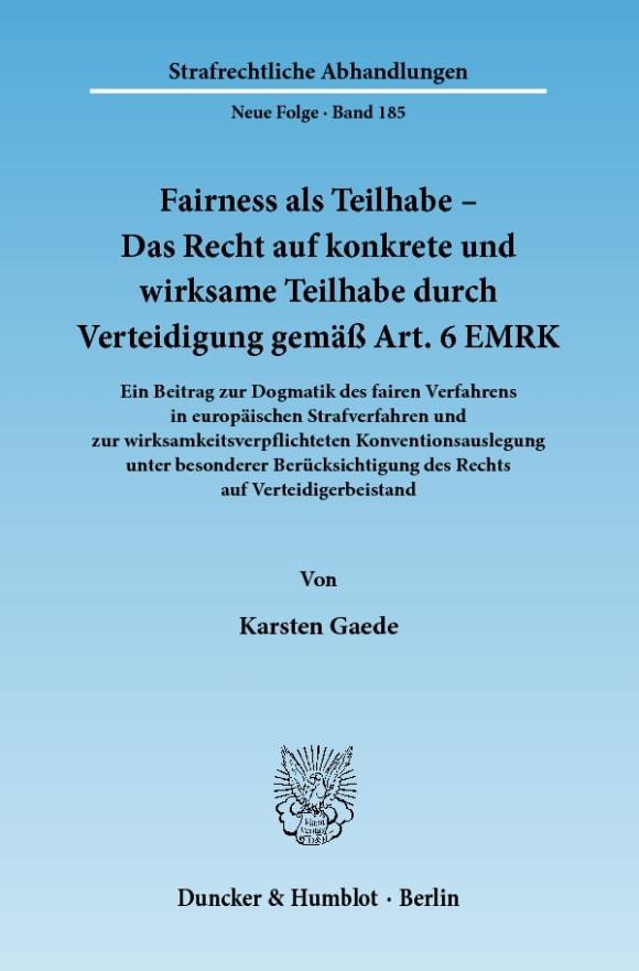 Cover Fairness als Teilhabe – Das Recht auf konkrete und wirksame Teilhabe durch Verteidigung gemäß Art. 6 EMRK