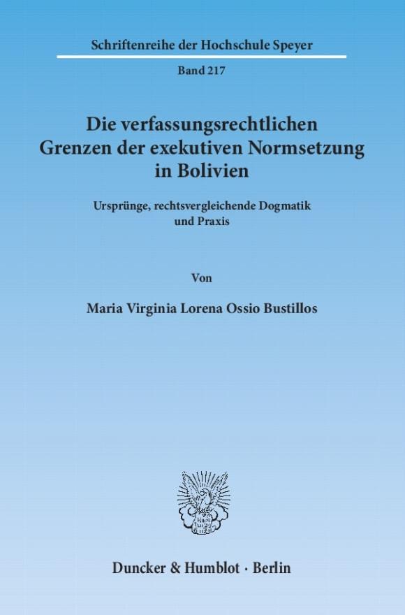 Cover Die verfassungsrechtlichen Grenzen der exekutiven Normsetzung in Bolivien