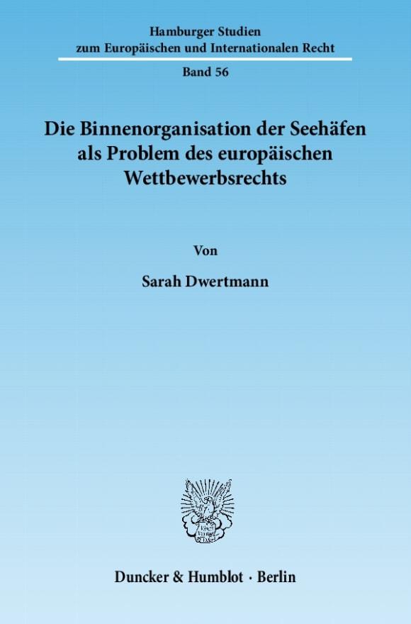 Cover Die Binnenorganisation der Seehäfen als Problem des europäischen Wettbewerbsrechts