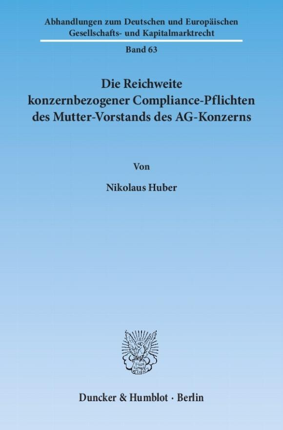 Cover Die Reichweite konzernbezogener Compliance-Pflichten des Mutter-Vorstands des AG-Konzerns