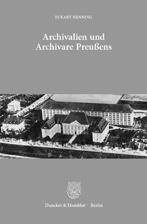 Cover Archivalien und Archivare Preußens