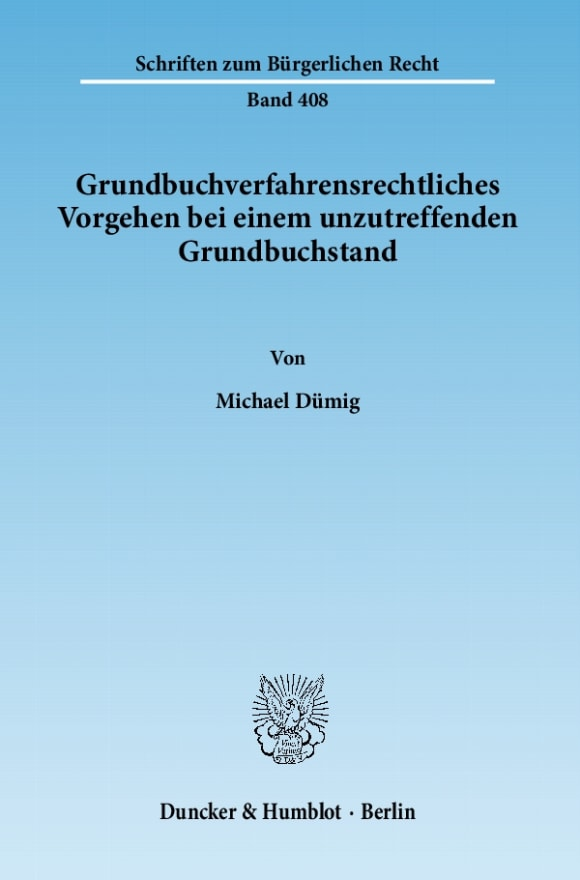 Cover Grundbuchverfahrensrechtliches Vorgehen bei einem unzutreffenden Grundbuchstand