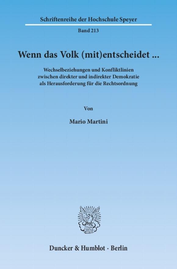 Cover Wenn das Volk (mit)entscheidet … Wechselbeziehungen und Konfliktlinien zwischen direkter und indirekter Demokratie als Herausforderung für die Rechtsordnung