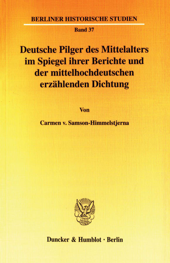 Cover Deutsche Pilger des Mittelalters im Spiegel ihrer Berichte und der mittelhochdeutschen erzählenden Dichtung