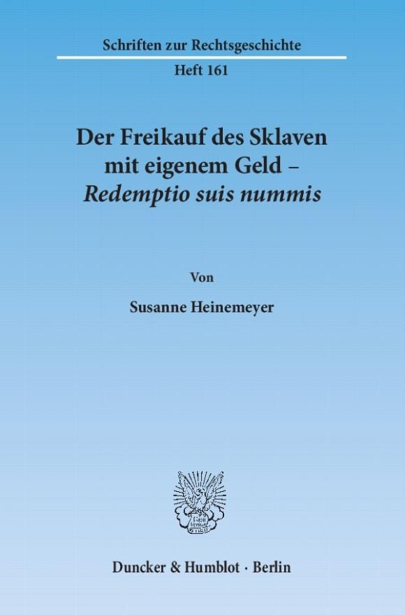 Cover Der Freikauf des Sklaven mit eigenem Geld – Redemptio suis nummis.