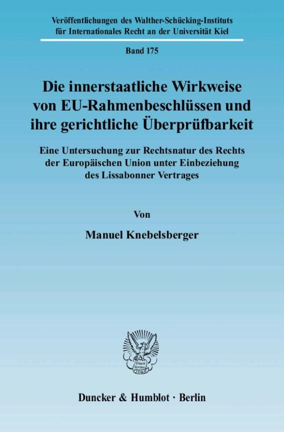 Cover Die innerstaatliche Wirkweise von EU-Rahmenbeschlüssen und ihre gerichtliche Überprüfbarkeit