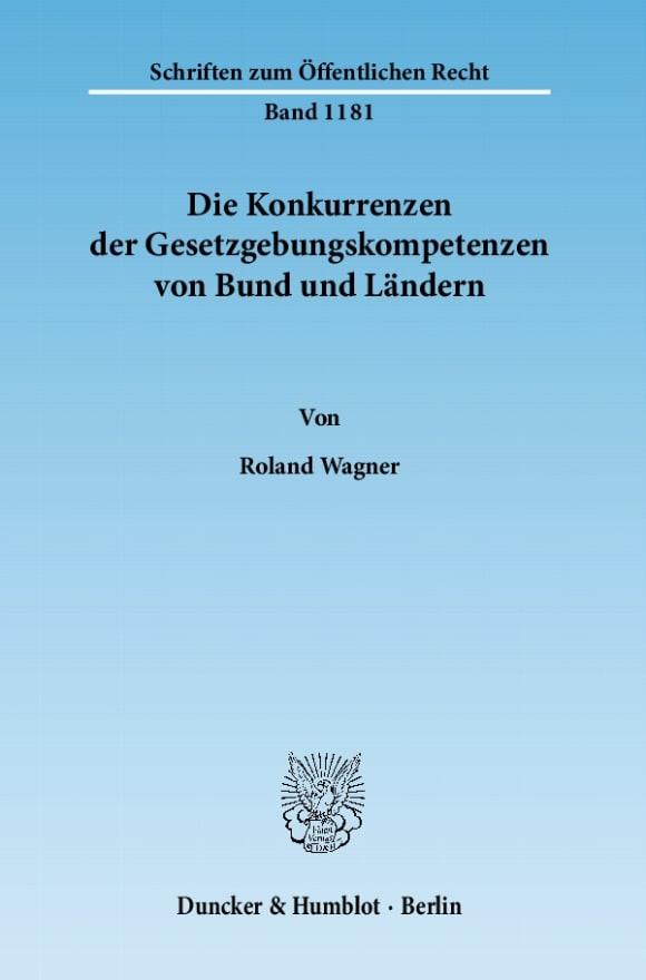Cover Die Konkurrenzen der Gesetzgebungskompetenzen von Bund und Ländern