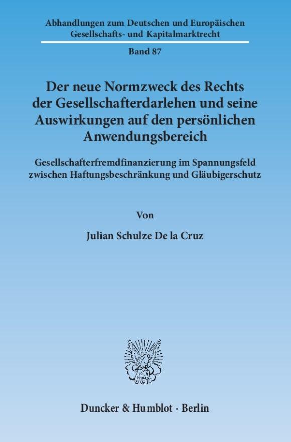 Cover Der neue Normzweck des Rechts der Gesellschafterdarlehen und seine Auswirkungen auf den persönlichen Anwendungsbereich
