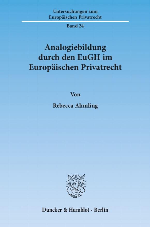 Cover Analogiebildung durch den EuGH im Europäischen Privatrecht