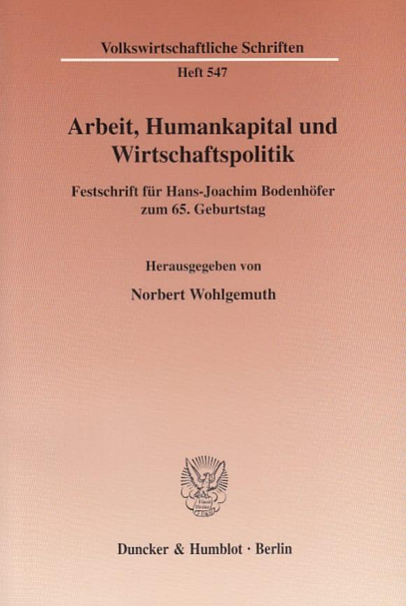 Cover Arbeit, Humankapital und Wirtschaftspolitik