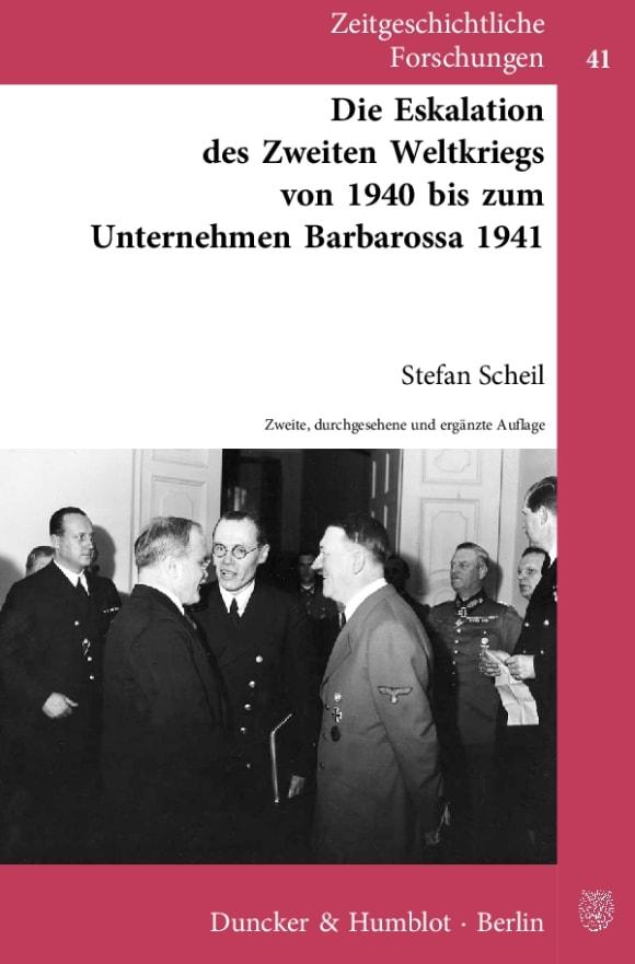 Cover Die Eskalation des Zweiten Weltkriegs von 1940 bis zum Unternehmen Barbarossa 1941