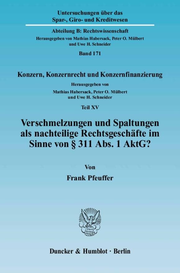 Cover Verschmelzungen und Spaltungen als nachteilige Rechtsgeschäfte im Sinne von § 311 Abs. 1 AktG?<br/>