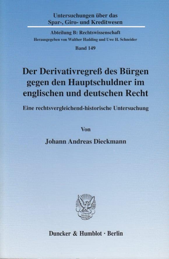 Cover Der Derivativregreß des Bürgen gegen den Hauptschuldner im englischen und deutschen Recht