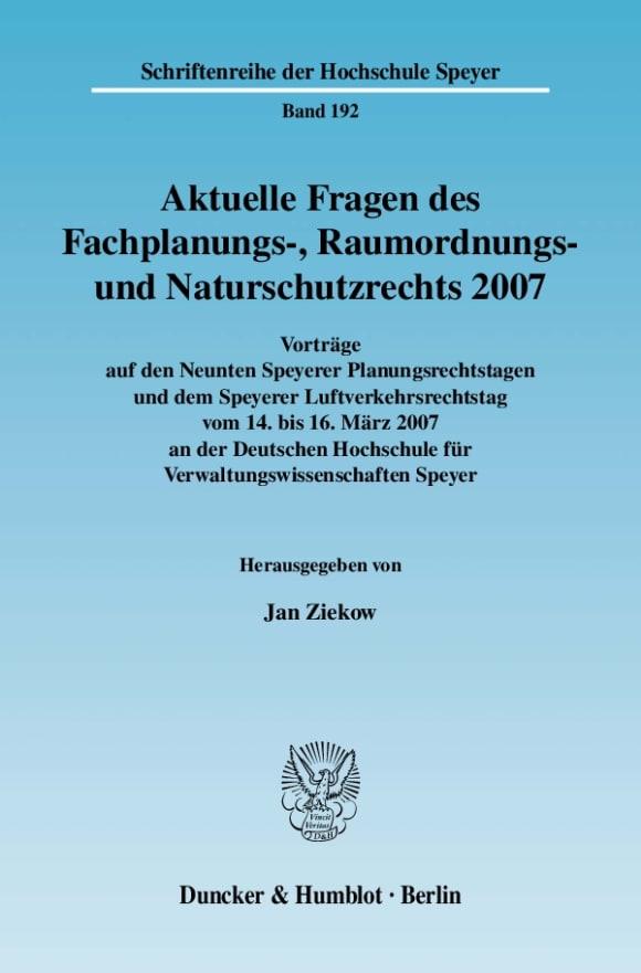 Cover Aktuelle Fragen des Fachplanungs-, Raumordnungs- und Naturschutzrechts 2007