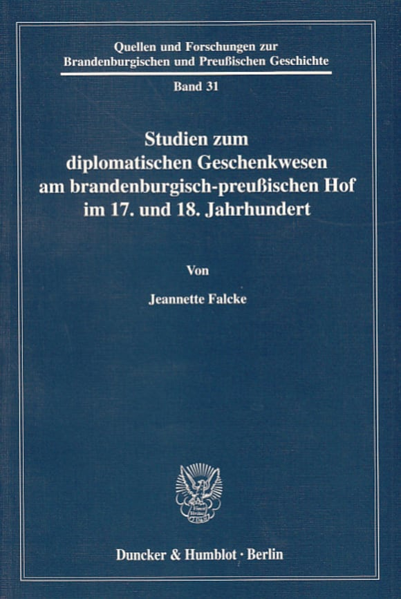 Cover Studien zum diplomatischen Geschenkwesen am brandenburgisch-preußischen Hof im 17. und 18. Jahrhundert