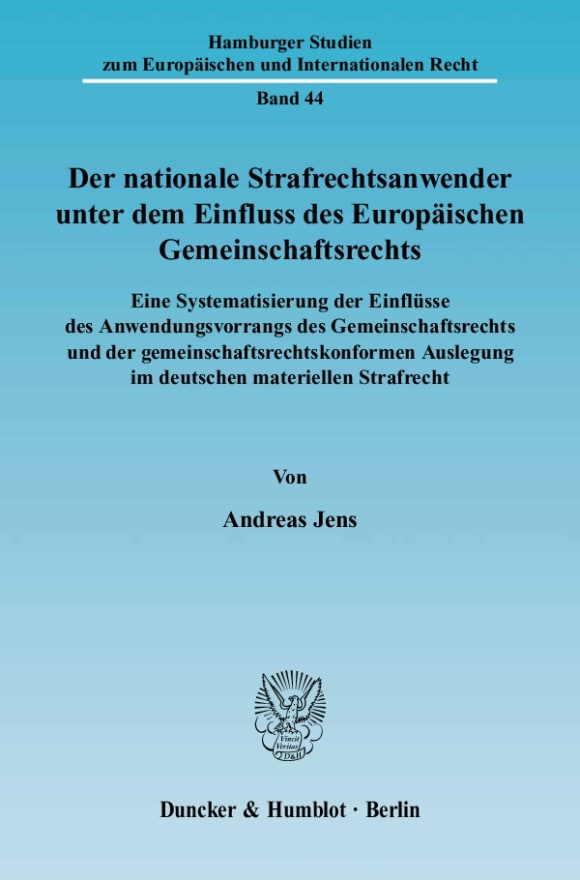 Cover Der nationale Strafrechtsanwender unter dem Einfluss des Europäischen Gemeinschaftsrechts