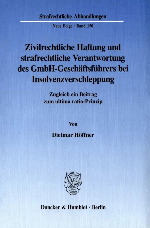 Cover Zivilrechtliche Haftung und strafrechtliche Verantwortung des GmbH-Geschäftsführers bei Insolvenzverschleppung