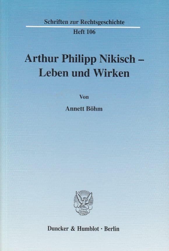 Cover Arthur Philipp Nikisch – Leben und Wirken