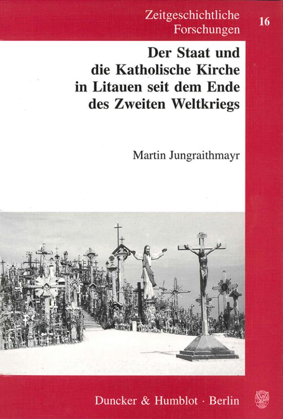 Cover Der Staat und die Katholische Kirche in Litauen seit dem Ende des Zweiten Weltkriegs