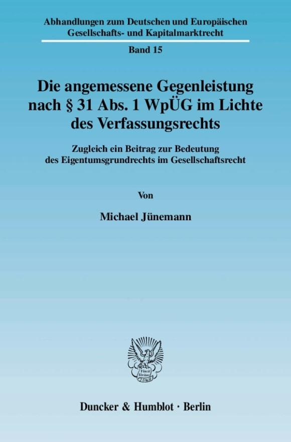 Cover Die angemessene Gegenleistung nach § 31 Abs. 1 WpÜG im Lichte des Verfassungsrechts