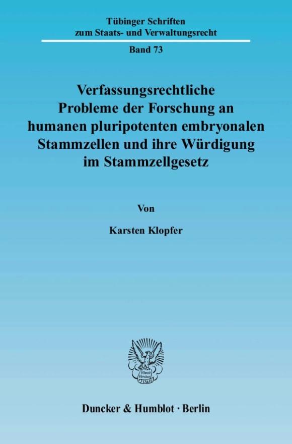 Cover Verfassungsrechtliche Probleme der Forschung an humanen pluripotenten embryonalen Stammzellen und ihre Würdigung im Stammzellgesetz